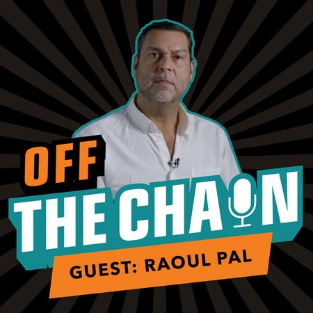 Raoul Pal on Off The Chain