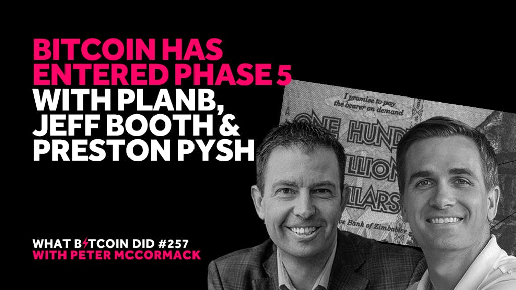 Bitcoin Phase 5 PlanB Jeff Booth Preston Pysh Peter McCormack